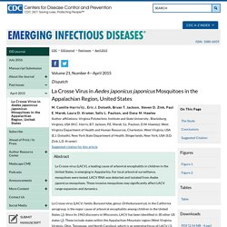 CDC EID - AVRIL 2015 - La Crosse Virus in Aedes japonicus japonicus Mosquitoes in the Appalachian Region, United States