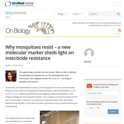 BIOMED 26/02/14 Why mosquitoes resist – a new molecular marker sheds light on insecticide resistance