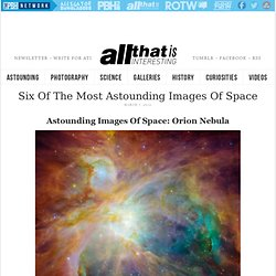 The Most Astounding Images Of Space