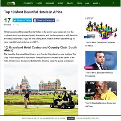 Top 10 Most Beautiful Hotels in Africa 2015