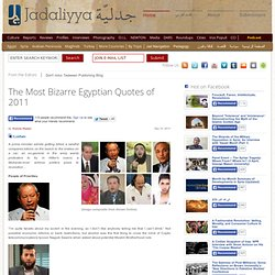 Most Bizarre Egyptian Quotes of 2011