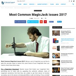 Most Common MagicJack issues 2017