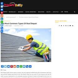 The Most Common Types Of Roof Repair