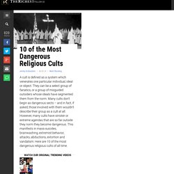 10 of the Most Dangerous Religious Cults