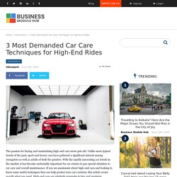 3 Most Demanded Car Care Techniques for High-End Rides