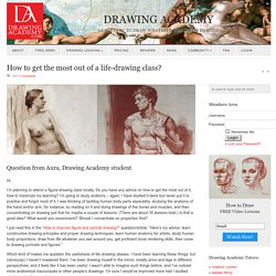 How to get the most out of a life-drawing class? - Drawing Academy