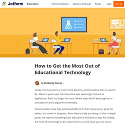 How to Get the Most Out of Educational Technology