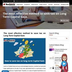 The most effective method to save tax on long term Capital Gain
