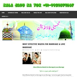 Most Effective Wazifa For Marriage & Love Marriage
