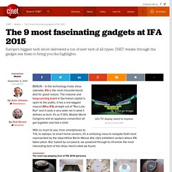 The 9 most fascinating gadgets at IFA 2015