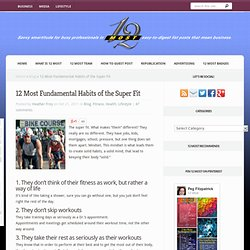 12 Most Fundamental Habits of the Super Fit