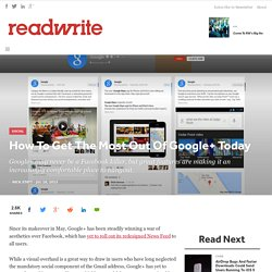 How To Get The Most Out Of Google+ Today - ReadWrite