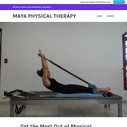 Get the Most Out of Physical Therapy Davie – Maya Physical Therapy