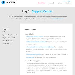Get the most out of PlayOn with free tech support.