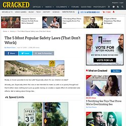The 5 Most Popular Safety Laws (That Don't Work)