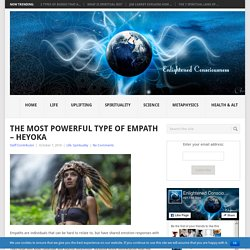 The Most Powerful Type Of Empath – Heyoka