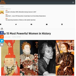 Top 15 Most Powerful Women in History