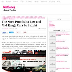 The Most Promising Low and Mid Range Cars by Suzuki