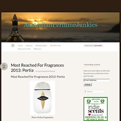 Most Reached For Fragrances 2013: Portia
