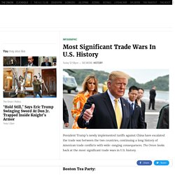 Most Significant Trade Wars In U.S. History