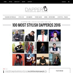 100 Most Stylish dapperQs 2016 - dapperQ