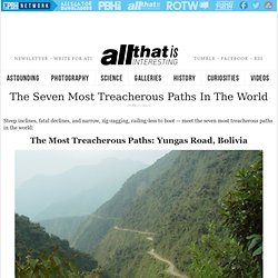 The Seven Most Treacherous Paths In The World