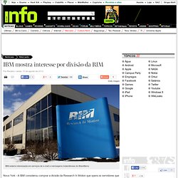 IBM mostra interesse por divisão da RIM - Mercado