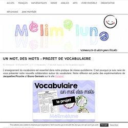 Un mot, des mots : projet de vocabulaire -