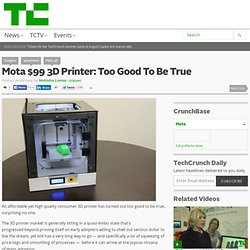 Mota $99 3D Printer: Too Good To Be True
