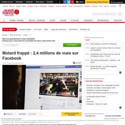 Motard frappé : 2,4 millions de vues sur Facebook