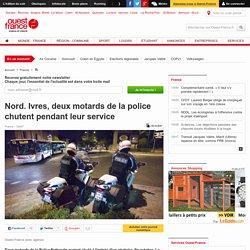 Nord. Ivres, deux motards de la police chutent pendant leur service