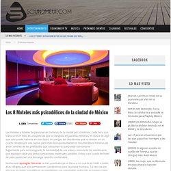 Los 8 Moteles más psicodélicos de la ciudad de México - SoundmeUP