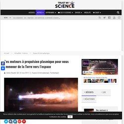 Des moteurs à propulsion plasmique pour nous emmener de la Terre vers l'espace