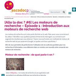 [Allo la doc ? #6] Les moteurs de recherche-Épisode1:Introduction aux moteurs de recherche web