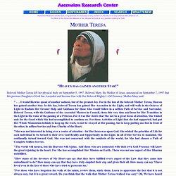 Mother Teresa of Calcutta - Ascension of a Saint