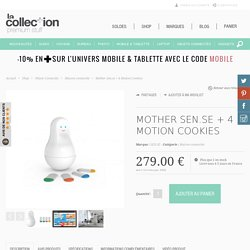 Mother by Sen.se + 4 Motion Cookies sur La Collection