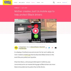 Mother creates Just Us mobile app to help protect Black drivers