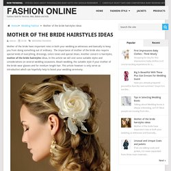 Mother of the bride hairstyles ideas