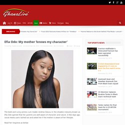 Efia Odo: My mother 'knows my character' - Ghana Live TV