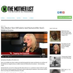 This Mother Tore Off Labels And Nurtured Her Son's Hidden Genius - The Mother List