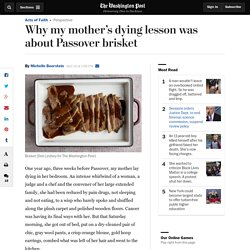 Why my mother's dying lesson was about Passover brisket
