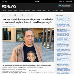 Mother pleads for better safety after son killed at church working bee, fears it could happen again