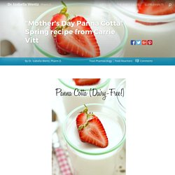"""Mother's Day Panna Cotta"" Spring recipe from Carrie Vitt"