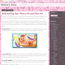 Mother's Zone: Baby Bathing Tips: What to Do and What Not