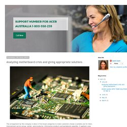 Acer Customer Support Australia: Analyzing motherboard crisis and giving appropriate solutions