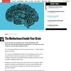 The Motherboard Inside Your Brain