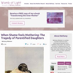 When Shame feels Mothering: The Tragedy of Parentified Daughters