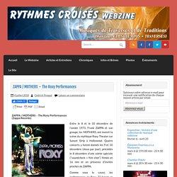 ZAPPA / MOTHERS - The Roxy Performances - Rythmes Croisés Webzine