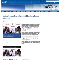 Mothutlung police officers will be disciplined: Mthetwa:Friday 24 January 2014