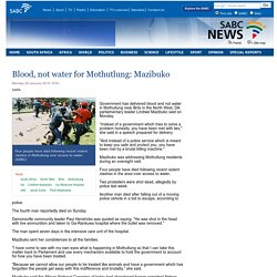 Blood, not water for Mothutlung: Mazibuko:Monday 20 January 2014